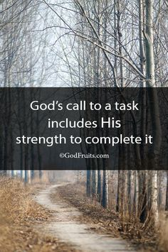 God's call to a task includes His strength to complete it.   #DashingWithAPurpose