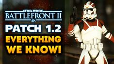 Star Wars Battlefront 2 - BIG PATCH 1.2! Everything We Know So Far! Jetpack Cargo, New Arcade Maps!