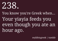 hahahaha, typical yiayiades (grandmothers) - how true! (really any greek will do that too you and yet there are hardly any fat people there) Greek Memes, Funny Greek Quotes, Greek Sayings, Greece Pictures, Greek Girl, Greek Culture, Greek Words, Greek Recipes, Better Life