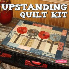 Upstanding Quilt Kit Featuring Everlastings by Sandy Gervais - Fat Quarter Shop