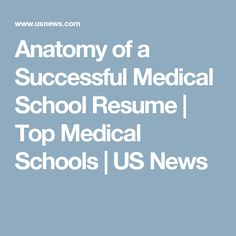 Anatomy of a Successful Medical School Resume | Top Medical Schools | US News
