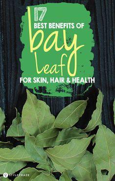 17 Best Benefits & Uses Of Bay Leaf (Tej Patta) For Skin, Hair and Health Bay Leaf Tea Benefits, Cinnamon Tea Benefits, Benefits Of Vitamin A, Health Benefits, Water Benefits, What Is Bay, Bay Leaves Uses, Herbal Plants, Herbal Tea