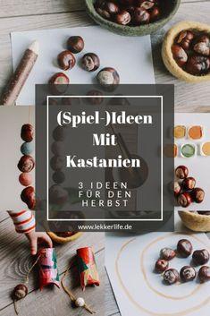(Spiel) Ideen mit Kastanien für den Herbst   Project Lekker Life Blog, Projects, Moritz, Kindergarten, Archive, Homemade, Games, Log Projects, Kindergartens