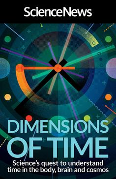 Dimensions of Time: Science's Quest to Understand Time in the Body, Brain and Cosmos by Science News