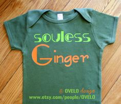 Souless Ginger Bodysuit or T Shirt for Red Heads by OVELO on Etsy, $20.00