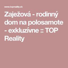 Zaježová - rodinný dom na polosamote - exkluzívne :: TOP Reality