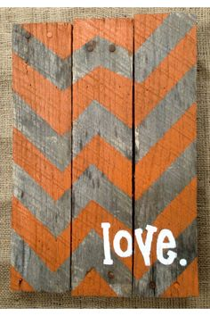 @Christina Childress Childress Silva I heart chevron :) lets do a pallet art in the living room