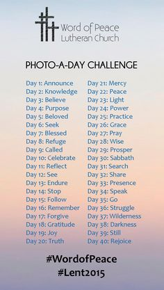 Word of Peace Lent Photo-A-Day Challenge! Post pictures of how you perceive each word on the list with the hashtags #WordofPeace and #Lent2015. Post on Pinterest, Facebook, Twitter, Instagram - you choose!