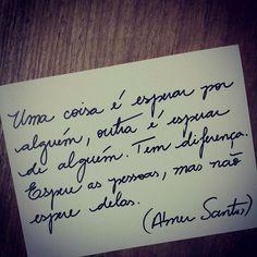espere alguém, mas não espere nada de ninguém
