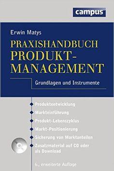 Praxishandbuch Produktmanagement: Grundlagen und Instrumente - Erwin Matys - Amazon.de: Bücher Weather, Product Development, Life