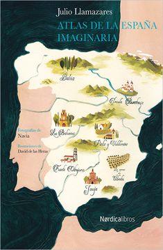"""Llamazares, Julio. """"Atlas de la España imaginaria"""". Madrid: Nórdica Libros, 2015. Encuentra este libro en la 5ª planta: 860-992""""19""""LLA"""