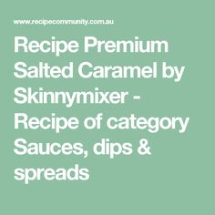 Recipe Premium Salted Caramel by Skinnymixer - Recipe of category Sauces, dips & spreads