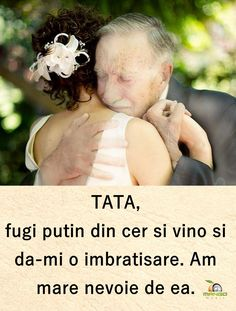 Tata fugi din cer si vino si da-mi o imbratisare! Mother And Father, Garden Sculpture, Words, Quotes, Life, Celebrities, Quotations, Celebs, Quote