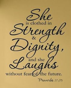 Quotes 4 Walls: She is Clothed in Strength and Dignity Bible Verse ...