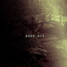 gods die - unofficial soundtrack to american gods. (note to self: check this out later)
