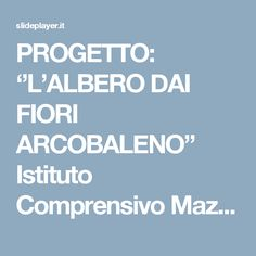 PROGETTO: ''L'ALBERO DAI FIORI ARCOBALENO'' Istituto Comprensivo Mazzini Castelfidardo Scuola dell'Infanzia. -  ppt scaricare