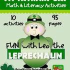 Fun with Leo the Leprechaun  {Common Core Aligned} 99 pages  Aligned with Common Core Standards: K.CC.6, K.G.2, K.MD.3, K.CC.4, K.CC.3, K.RF.1d, 1M...