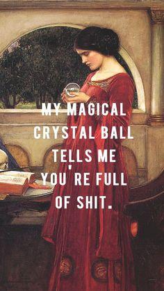La bola de cristal es muy sabia...