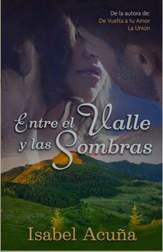 """lamagiadeloslibrosyyo.blogspot.com: """" Entre el valle y las sombras"""" Isabel Acuña"""