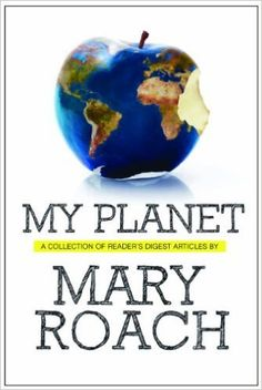 Amazon.com: My Planet: Finding Humor in the Oddest Places eBook: Mary Roach: Books