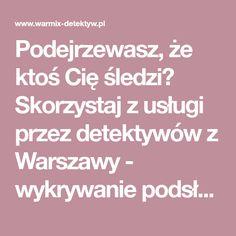 Podejrzewasz, że ktoś Cię śledzi? Skorzystaj z usługi przez detektywów z Warszawy - wykrywanie podsłuchów telefonicznych, GSM oraz kamer