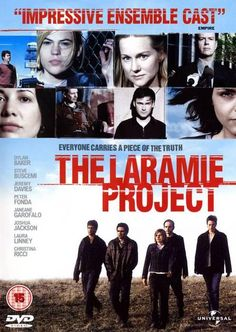 Directed by Moisés Kaufman. With Christina Ricci, Steve Buscemi, Kathleen Chalfant, Laura Linney. The true story of an American town in the wake of the murder of Matthew Shepard. Clancy Brown, Mark Webber, Steve Buscemi, Christina Ricci, Matthew Shepard, Laramie Project, Clea Duvall, Day Of Silence, Movies