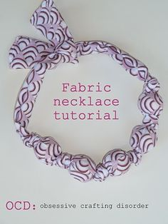 ocd: obsessive crafting disorder: Fabric Necklace Tutorial