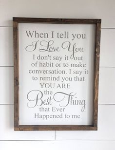 Large Wood Sign - When I Tell you I love You - Farmhouse Sign - Subway Sign - Wood Sign - Home Decor