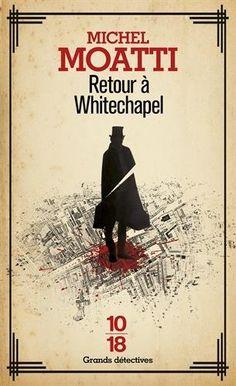 Amazon.fr - Retour à Whitechapel - Michel MOATTI, Stéphane DURAND-SOUFFLAND…