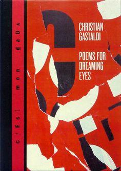 """Christian Gastaldi """"C'est Mon Dada"""" n°87 Poems for dreaming eyes Redfox Press http://www.redfoxpress.com/dada.html"""
