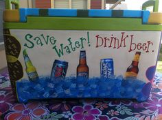 Fill your cooler up with some of your favorite drinks. Just remember NO GLASS and you must be to bring/drink alcohol. Fraternity Coolers, Frat Coolers, Formal Cooler Ideas, Cooler Connection, Coolest Cooler, Diy Cooler, Diy And Crafts, Arts And Crafts, Summer Crafts