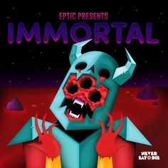 """Check out Eptic's latest EP """"Immortal"""" — EDM Canada"""