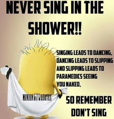 Singing in the shower.
