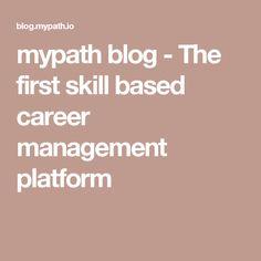 mypath blog - The first skill based career management platform