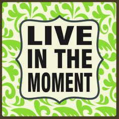 "Country Marketplace - Live in the moment  Sign 7.25"", $24.99 (http://www.countrymarketplaces.com/live-in-the-moment-sign-7-25/)  #SubliminalParenting"