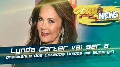 Supergirl - Lynda Carter vai ser a Presidente dos Estados Unidos na serie