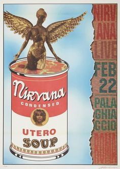 "stored-deep-inside-me: "" NIRVANA's concert poster Palagiacchio in Rome, Italy. February 1994 Depicting an iconic Nirvana Condensed Soup can in the style of Andy Warhol "" Poster Love, Poster Shop, Gig Poster, Tour Posters, Band Posters, Movie Posters, Dave Grohl, Pop Rock, Rock And Roll"