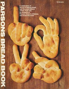 Parsons Bread Book Some favorites from a favorite. The book was made by Parsons design students in 1974 to celebrate New York City baking culture. Art Du Pain, Cute Food, Good Food, Bread Shaping, Bread Art, Artisan Bread, Bread Rolls, Empanadas, Creative Food