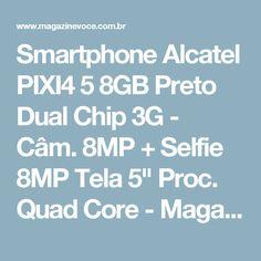 "Smartphone Alcatel PIXI4 5 8GB Preto Dual Chip 3G - Câm. 8MP + Selfie 8MP Tela 5"" Proc. Quad Core - Magazine Luizaeletroson"