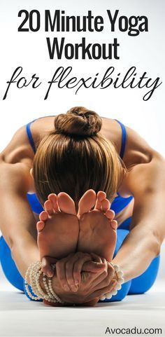 Yoga for beginners. See the workout at http://avocadu.com/20-minute-beginner-yoga-workout-for-flexibility/