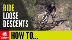 Video: How To Ride Loose Descents On Your Mountain Bike Like A Pro   Singletracks Mountain Bike News