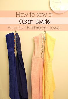 How to Sew a Super Simple Hooded Towel
