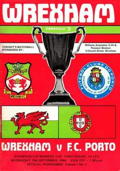 Wrexham 1 FC Porto 0 in Sept 1984 at the Racecourse Ground. The programme cover for the Euro Cup Winners Cup Round, Leg. Fc Porto, European Cup, Football Program, First Round, 1980s, Wednesday, September, English, History