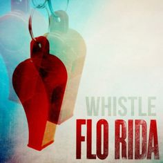 Flo Rida--Whistle
