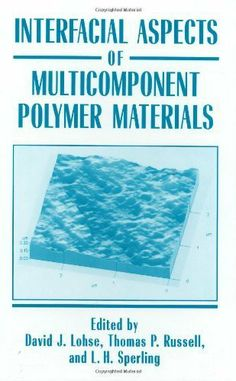Interfacial Aspects of Multicomponent Polymer Materials (Environmental Science Research) by David J. Lohse. $159.20