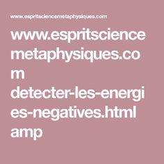 www.espritsciencemetaphysiques.com detecter-les-energies-negatives.html amp