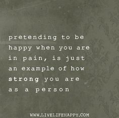 Live Life Happy - Page 57 of 956 - Inspirational Quotes, Stories + Life & Health Advice Advice Quotes, Mood Quotes, Happy Quotes, Great Quotes, Quotes To Live By, Life Quotes, Hurt Quotes, Pretending To Be Happy, Live Life Happy