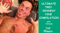 Ultimate Trey Kennedy Vine Compilaiton with Titles! - All Trey Kennedy Vines - Top Viners ✔ - YouTube