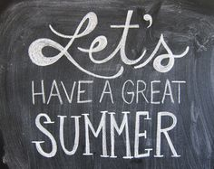 Let's have a great summer quotes summer fun life chalk board Quotes Risk, Now Quotes, Camp Quotes, Advice Quotes, Attitude Quotes, Lyric Quotes, Summer Is Here, Summer Of Love, Summer Time