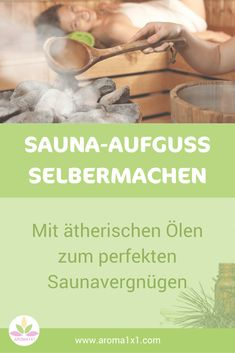 Make your own sauna infusion: With essential oils for perfect sauna pleasure. - New Ideas Diy Sauna, Natural Essential Oils, Young Living Essential Oils, Wellness, Doterra, Health And Beauty, Health Fitness, Essentials, Mood